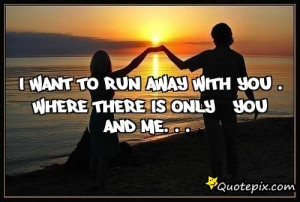 Want Run Away With You