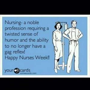 Funny Nursing Week Quotes: http://www.nursebuff.com/2014/05/nursing ...