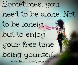 It's better being alone, than being in bad company. ~ Unknown
