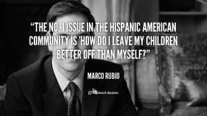 The No. 1 issue in the Hispanic American community is 'How do I leave ...