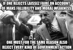 If one rejects laissez faire on account of mans fallibility and moral ...