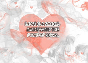 Love Sayings: Love is a smoke…
