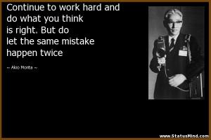 ... the same mistake happen twice - Akio Morita Quotes - StatusMind.com