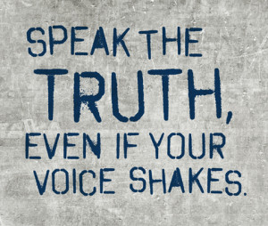 your part celebrate the truth demand the truth speak the truth even if ...
