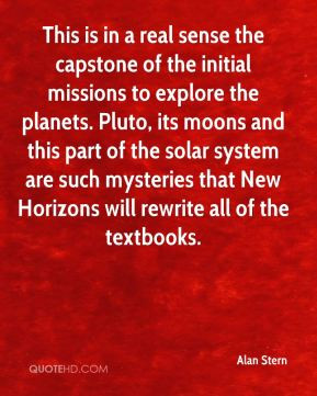 Alan Stern - This is in a real sense the capstone of the initial ...