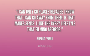quote-Rupert-Friend-i-can-only-go-places-because-i-159803.png