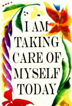 am taking care of myself today