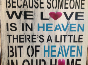 Missing Someone Who Died Quotes Because someone we love is in