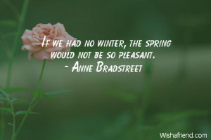 spring-If we had no winter, the spring would not be so pleasant.