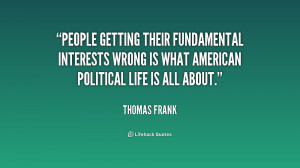 People getting their fundamental interests wrong is what American ...