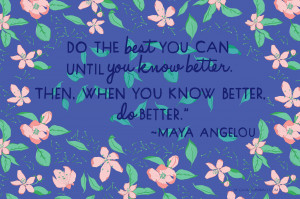 This quote from Maya Angelou ties in perfectly with this month's ...