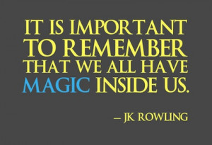 we all have magic inside of us harry potter picture quote