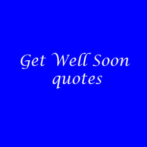 Get Well Soon Quotes Graphics