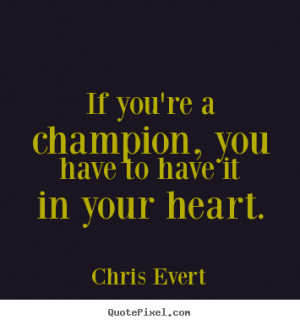 quotes about inspirational by chris evert create inspirational quote ...