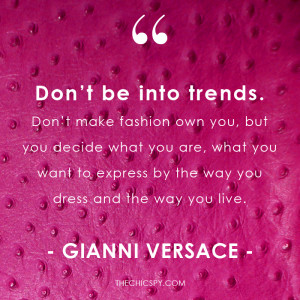 ... quotes Fashion Designer Gianni Versace trends Versace Fall Winter 2014