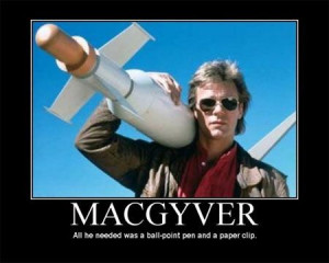 macgyver quotes - Google Search