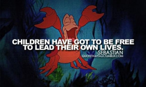 ... have got to be free to live their own lives, little mermaid quotes