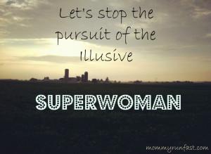Superwoman Quotes The pursuit of superwoman