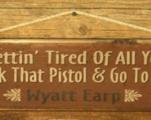 Jerk That Pistol, Wyatt Earp, Weste rn, Antiqued Sign ...