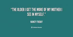 quote-Nancy-Friday-the-older-i-get-the-more-of-87208.png