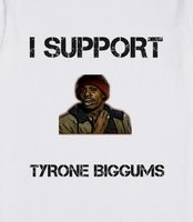 tyrone biggums GIFTS