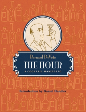 "Start by marking ""The Hour: A Cocktail Manifesto"" as Want to Read:"
