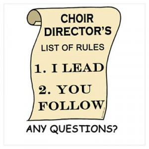 CafePress > Wall Art > Posters > Choir Director Rules Poster