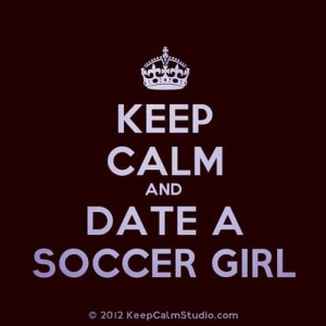 Keep calm soccer quote