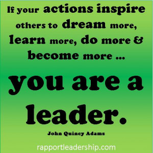 If your actions inspire … you are a leader