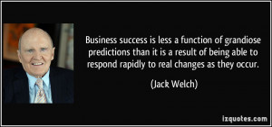 ... able to respond rapidly to real changes as they occur. - Jack Welch