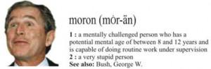 Bush Is A Moron