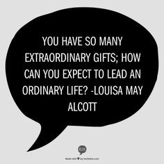 ... to lead an ordinary life? -Louisa May Alcott, Little Women #quote More