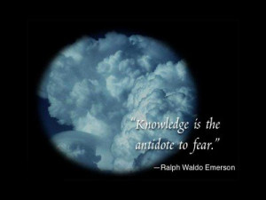 "Knowledge Is the antidote to Fear"" ~ Inspirational Quote"