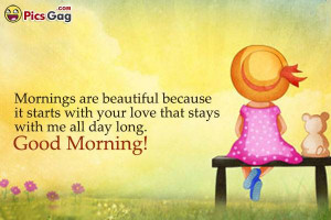 Good morning love sms to say good morning my love i love you.