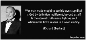 Was man made stupid to see his own stupidity? Is God by definition ...