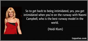 ... Naomi Campbell, who is the best runway model in the world. - Heidi