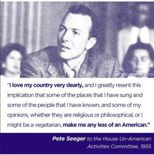 WORTH REPEATING: Exhuming McCarthy » Pete Seeger Quote copy