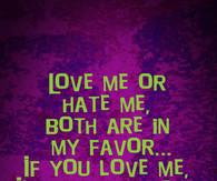 Hate me Love me