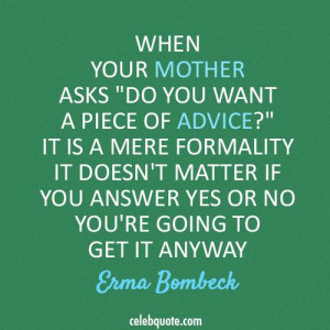 Erma Bombeck Quote (About parents mum mother advice)