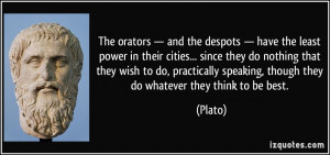 quote-the-orators-and-the-despots-have-the-least-power-in-their-cities ...