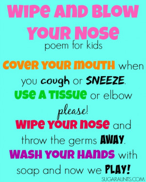 ... hands after they blow their nose, cough, or sneeze with this poem