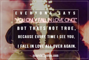 Fall In Love All Over Again ~ Being In Love Quote