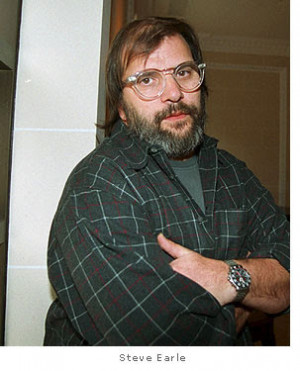 If I can get Me out of the way, I can do anything. - Steve Earle