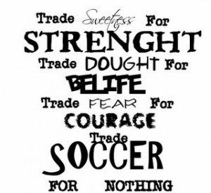 soccer, quotes, sayings, motivational, fear, courage ...