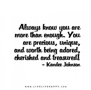 Quote Poster: Always know you are more than enough. You are precious ...