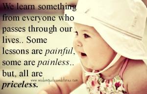 ... everyone who passes through your lives - Wisdom Quotes and Stories