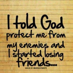 enemies, friends, god, losing, parchment, protect