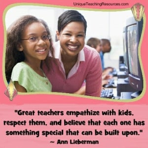 Quotes About Teachers Great teachers empathize with kids, respect them ...