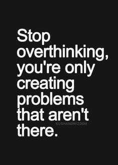 ... quotes, picture quotes, overthinking quotes, life lessons, quote
