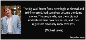and self-interested, had somehow become the dumb money. The people ...